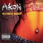 Akon – Belly Dancer (Bananza)