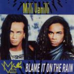 Milli Vanilli – Blame It On The Rain