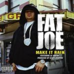 Fat Joe (ft. Lil Wayne) – Make It Rain