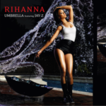Rihanna (ft. Jay Z) – Umbrella