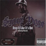 Snoop Dogg (ft. Pharrell) – Drop It Like It's Hot
