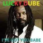 Lucky Dube – I've Got You Babe