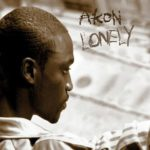 Akon – Lonely (Mr Lonely)