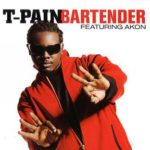T-Pain (ft. Akon) – Bartender