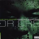 Dr. Dre (ft. Snoop Dogg, Kurupt, Nate Dogg) – The Next Episode