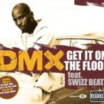 DMX (ft. Swizz Beatz) – Get It On The Floor