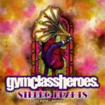 Gym Class Heroes (ft. Adam Levine) – Stereo Hearts