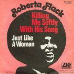 Roberta Flack – Killing Me Softly with His Song