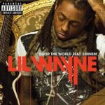 Lil Wayne (ft. Eminem) – Drop the World