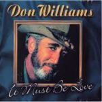 Don Williams – It Must Be Love