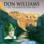 Don Williams – Till The Rivers All Run Dry