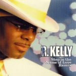 R. Kelly – Step in the Name of Love + Remix