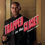 R. Kelly – Trapped In The Closet (Chapters 1 – 22)