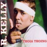 R. Kelly – Thoia Thoing (Remix) ft. Busta Rhymes & Birdman
