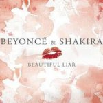 Beyoncé and Shakira – Beautiful Liar
