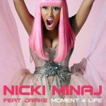 Nicki Minaj (ft. Drake) – Moment 4 Life