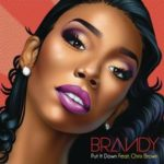 Brandy – Put It Down (ft. Chris Brown)