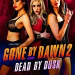 Gone by Dawn 2: Dead by Dusk (2019)