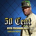 50 Cent (ft. Justin Timberlake, Timbaland) – Ayo Technology