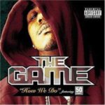 The Game (ft. 50 Cent) – How We Do