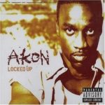 Akon – Locked Up + Remix