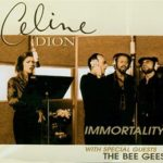 Celine Dion (ft. The Bee Gees) – Immortality