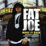 Fat Joe (ft. Lil Wayne, Birdman, R. Kelly, T.I., Rick Ross and Ace Mac) – Make It Rain [Remix}