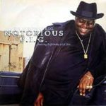 The Notorious B.I.G. (f. Lil' Kim, Puff Daddy) – Notorious B.I.G.