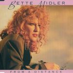 Bette Midler – From A Distance