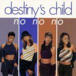 Destinys Child – No, No, No