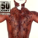 50 Cent (f. Nate Dogg) – 21 Questions