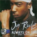 Ja Rule (ft. Ashanti) – Always On Time