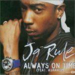 Ja Rule (ft. Ashanti) – Always On Time