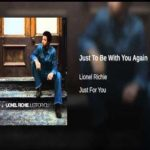 Lionel Richie – Just to be With You Again