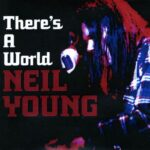 Neil Young – There's a World