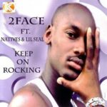 2face (ft. Natives, Lil Seal) – Keep On Rocking