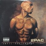 2pac (ft. R.L. Huggar) – Until the End of Time