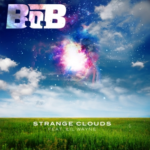 B.o.B (ft. Lil Wayne) – Strange Clouds + Remix