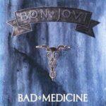 Bon Jovi – Bad Medicine