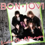 Bon Jovi – Livin' On a Prayer