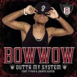 Bow Wow – Outta My System (ft. T-Pain, Johntá Austin)