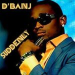 D'Banj – Suddenly