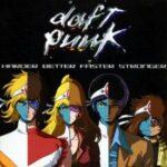Daft Punk – Harder, Better, Faster, Stronger + Remix & Live Version