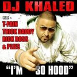 DJ Khaled – I'm So Hood + Remix