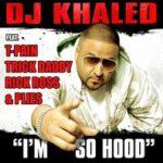 DJ Khaled – I'm So Hood + Remix