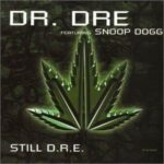 Dr. Dre – Still D.R.E. ft. Snoop Dogg