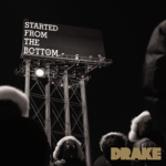 Drake – Started from the Bottom