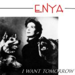 Enya – I Want Tomorrow