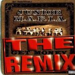 Junior M.A.F.I.A. – Get Money + Remix
