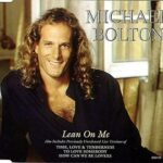 Michael Bolton – Lean On Me
